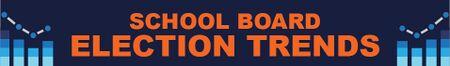 School Board Election Trends Banner.jpg